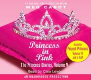 Cover of: The Princess Diaries, Volume V: Princess in Pink: with Project Princess