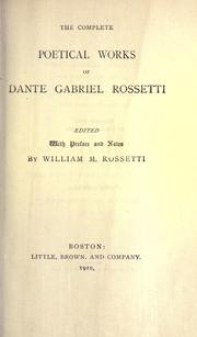 Cover of: The complete poetical works of Dante Gabriel Rossetti
