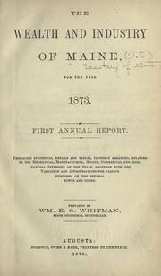 Wealth and industry of Maine...1873 by Maine. Dept. of Industrial Statistics.