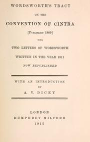 Cover of: Wordsworth's tract on the Convention of Cintra: (published 1809) with two letters of Wordsworth written in the year 1811, now republished