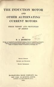 Cover of: The induction motor and other alternating current motors, their theory and principles of design by B. A. Behrend