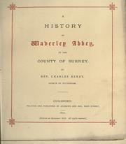Cover of: A history of Waverly Abbey, in the county of Surrey