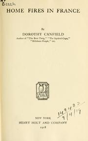 Cover of: Home fires in France: by Dorothy Canfield ...