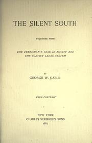 Cover of: The silent South, together with the freedman's case in equity and the convict lease system