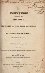 Cover of: Two discourses containing the history of the Old North and New Brick churches, united as the Second Church in Boston