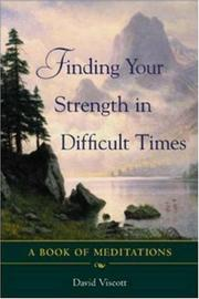 Cover of: Finding Your Strength in Difficult Times | David Viscott