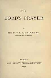 Cover of: The Lord's prayer / by E. M. Goulburn