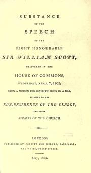 Cover of: Substance of the speech of the Right Honourable Sir William Scott, delivered in the House of Commons, Wednesday, April 7, 1802