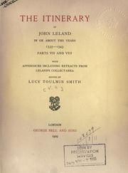 Cover of: The itinerary of John Leland in or about the years 1535-1543