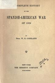 Cover of: A complete history of the Spanish-American war of 1898