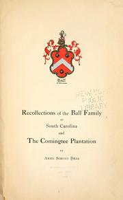 Cover of: Recollections of the Ball family of South Carolina and the Comingtee plantations | Anne Simons Deas