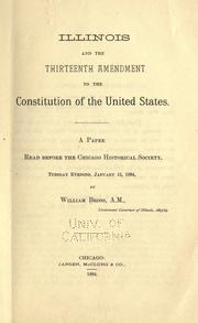Illinois and the thirteenth amendment to the Constitution of the United States by William Bross