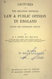 Lectures on the relation between law & public opinion in England during the nineteenth century by Albert Venn Dicey