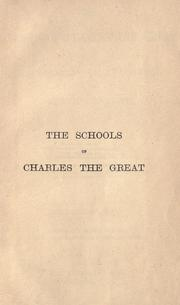 The schools of Charles the Great and the restoration of education in the ninth century by J. Bass Mullinger