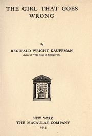 Cover of: The girl that goes wrong, by Reginald Wright Kauffman