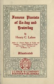 Famous pianists of to-day and yesterday by Lahee, Henry Charles