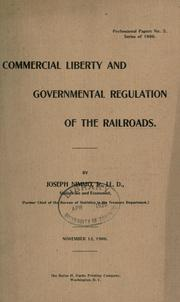 Cover of: Commercial liberty and governmental regulation of the railroads