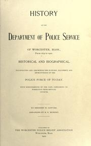 Cover of: History of the Department of Police Service of Worcester, Mass., from 1674 to 1900, historical and biographical