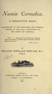 Cover of: Naenia Cornubiae, a descriptive essay, illustrative of the sepulchres and funereal customs of the early inhabitants of the county of Cornwall