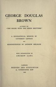 "Cover of: George Douglas Brown, author of ""The house with the green shutters"" 