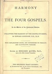 Cover of: Harmony of the four Gospels, in the words of the Authorised Version, following the Harmony of the Gospels in Greek by Edward Robinson | edited by Benjamin Davies.