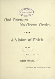 Cover of: God garners no green grain