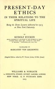 Cover of: Present-day ethics in their relations to the spiritual life, being the Deem [!] lectures delivered in 1913 at New York university