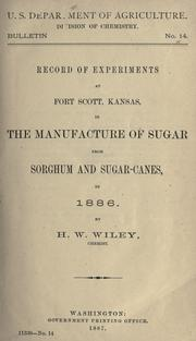 Cover of: Record of experiments at Fort Scott, Kansas, in the manufacture of sugar from sorghum and sugar-canes, in 1886. | Wiley, Harvey Washington