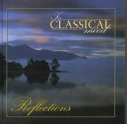 Cover of: In Classical Mood Reflections | Bach, Schubert, Peter Ilich Tchaikovsky, Saint-Saens, Copland, Mahler, Haydn, Satie, Schumann Mozart, Brahms Verdi, Handel and Faure