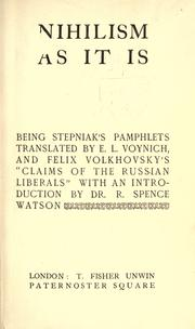 "Cover of: Nihilism as it is, being Stepniak's pamphlets translated by E.L. Voynich, and Felix Volkhovsky's ""Claims of the Russian liberals"", with an introd. by Dr. R. Spence Watson"