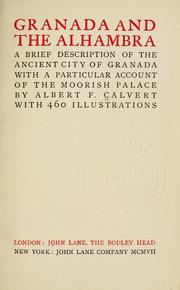 Cover of: Granada and the Alhambra: a brief description of the ancient city of Granada, with a particular account of the Moorish palace