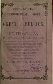Cover of: Condensed chronological history of the Great Rebellion, in the United States, from Nov. 8th., 1860 to May 10th., 1865