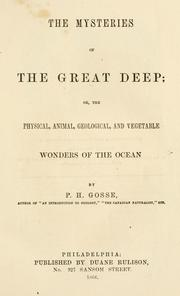 Cover of: The mysteries of the great deep : or, The physical, animal, geological & vegetable wonders of the ocean