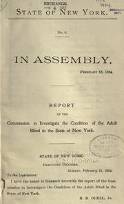 Cover of: Report of the Commission to investigate the condition of the adult blind in the state of New York ..