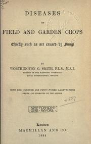 Cover of: Diseases of field and garden crops: chiefly such as are caused by fungi.