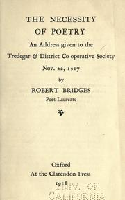 Cover of: The neccessity of poetry: an address given to the Tredegar & district co-operative society, Nov. 22, 1917