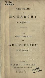 Cover of: The spirit of monarchy: and, The moral effects of aristocracy by W. Godwin.