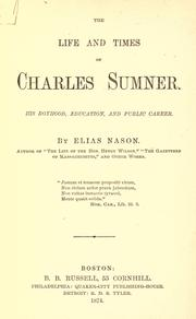 The life and times of Charles Sumner by Elias Nason