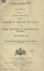 Cover of: Papers relating to a conference between the secretary of state for the colonies and the prime ministers of self-governing colonies