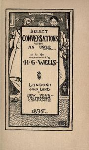Cover of: Select conversations with an uncle: (now extinct) and two other reminiscences.