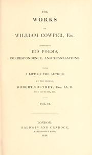 Cover of: The works of William Cowper, esq: comprising his poems, correspondence, and translations.