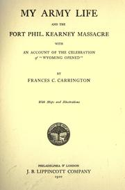 "Cover of: My Army life and the Fort Phil. Kearney massacre, with an account of the celebration of ""Wyoming opened,"""