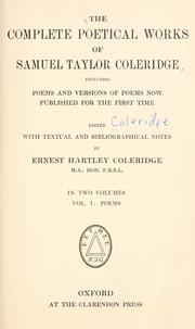 Cover of: The complete poetical works of Samuel Taylor Coleridge: including poems and versions of poems now published for the first time