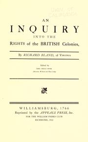 An inquiry into the rights of the British colonies by Richard Bland