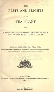 Cover of: The pests and blights of the tea plant