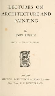 Cover of: Lectures on architecture and painting: delivered at Edinburgh in November 1853