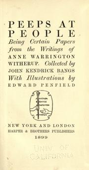 Cover of: Peeps at people: being certain papers from the writings of Anne Warrington Witherup