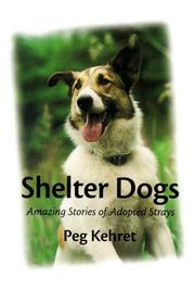 Cover of: Shelter Dogs: Amazing Stories of Adopted Strays
