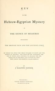 Cover of: Key to the Hebrew-Egyptian mystery in the source of measures originating the British inch and the ancient cubit.. by J. Ralston Skinner