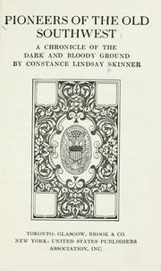 Pioneers of the old Southwest by Constance Lindsay Skinner